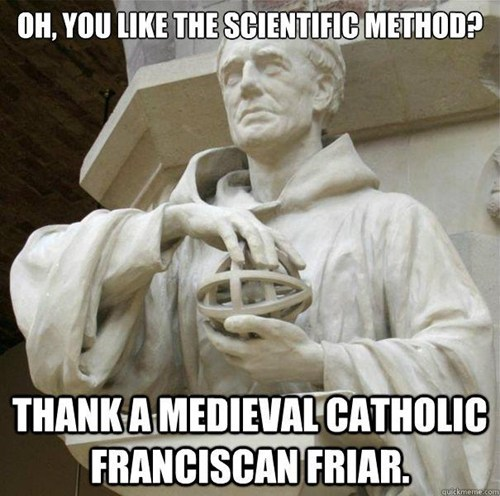 history,friar,science,scientific method,funny