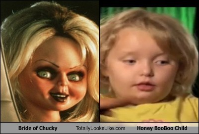 totally looks like,honey boo-boo,Bride of Chucky,funny