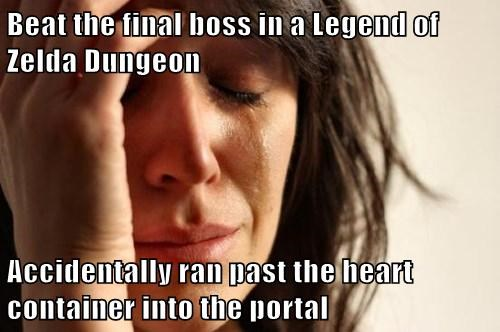 Beat the final boss in a Legend of Zelda Dungeon Accidentally ran past the heart container into the portal