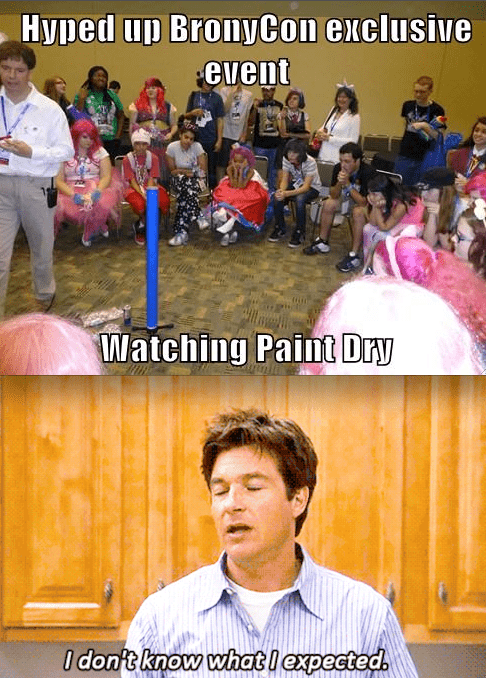 Bronies watching paint dry arrested development bronycon - 7720867584