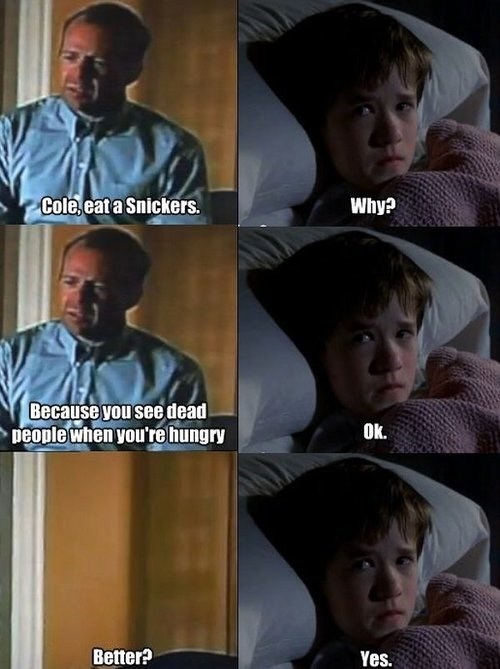 the sixth sense,Memes,snickers