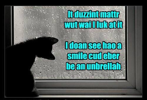 It duzzint mattr wut wai I luk at it I doan see hao a smile cud eber be an unbrellah