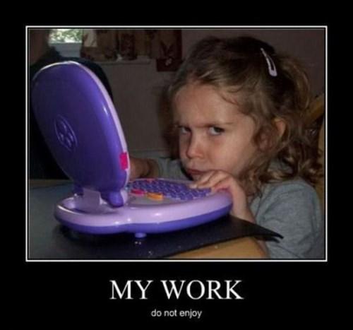 hate kids work funny