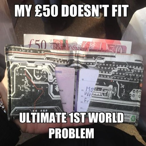 London,First World Problems,money