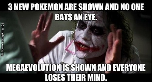 everyone loses their mind megaevolutions gen 6 - 7726059264