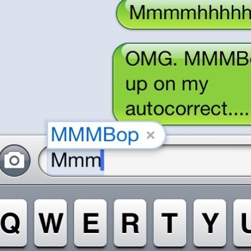 autocorrect,text,Hanson,mmmbop,funny,g rated,AutocoWrecks