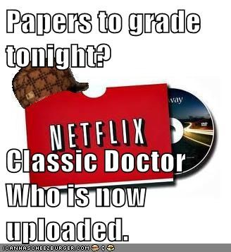 Papers to grade tonight? Classic Doctor Who is now uploaded.