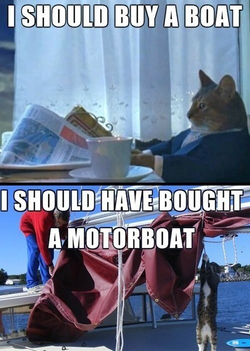 motor i should buy a boat funny regret