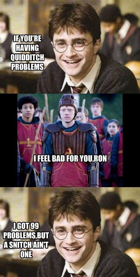 99 problems Harry Potter ron funny quidditch - 7726800896
