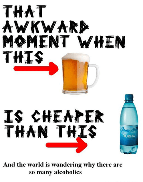beer,wtf,water,cheaper,funny,after 12