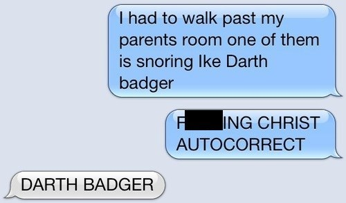 autocorrect text badger funny darth vader AutocoWrecks - 7736429056