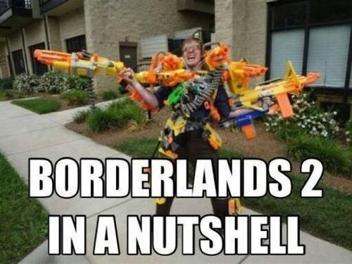 IRL,nerf guns,borderlands 2