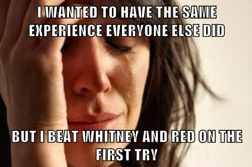 Memes rollout whitney First World Problems - 7737299200