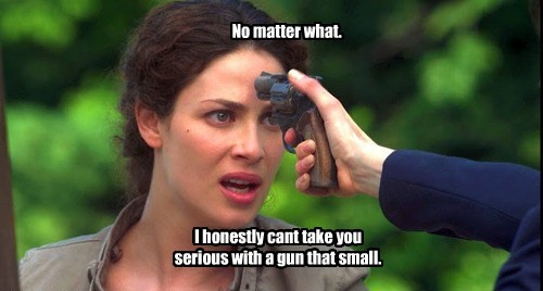 No matter what. I honestly cant take you serious with a gun that small.