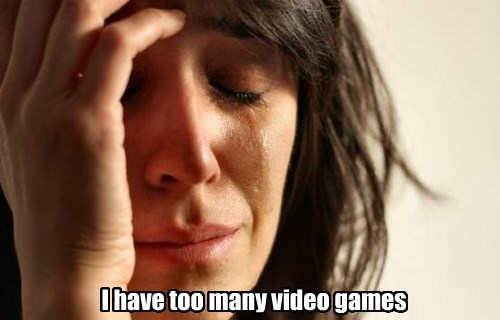 I have too many video games