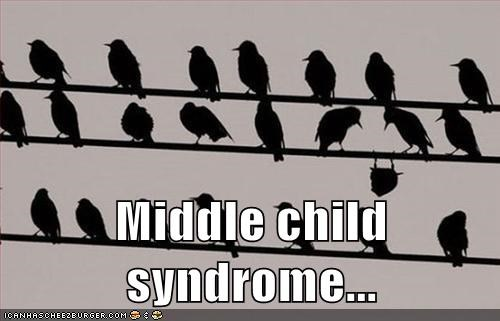 Middle child syndrome...