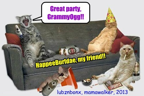 Great party, GrammyOgg!! HappeeBurfdae, my friend!! lubznbonx, mamawalker, 2013