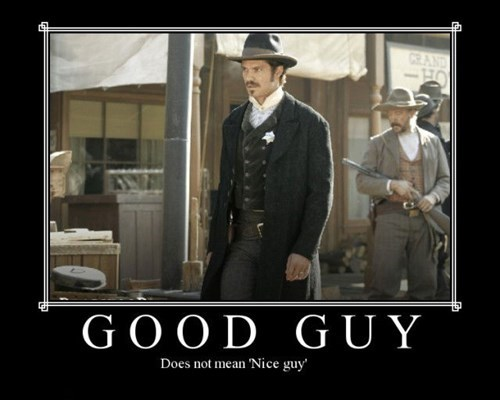 deadwood jerk good guy funny