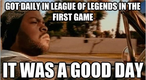 ice cube,today was a good day,Memes,league of legends