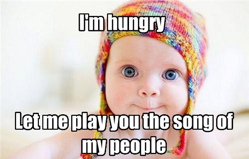 I'm hungry Let me play you the song of my people