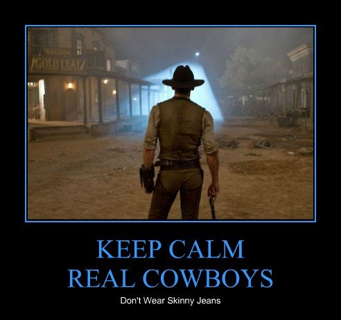 KEEP CALM REAL COWBOYS Don't Wear Skinny Jeans