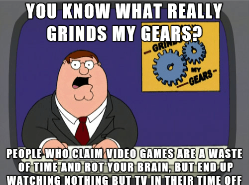gamers Memes you know what really grinds my gears - 7752344320