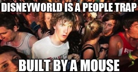 disneyworld,Memes,sudden clarity clarence