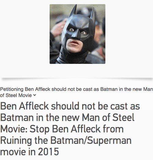 batfleck,ben affleck,batman,petitions