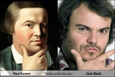 revolutionary war,tenacious d,the british are coming,paul revere,totally looks like,jack black