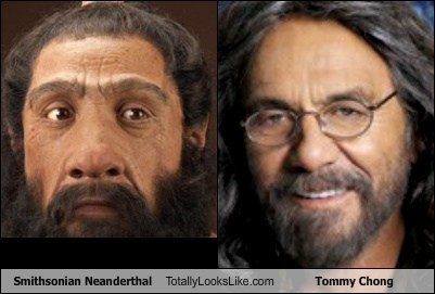 tommy chong Smithsonian totally looks like neanderthal Cheech and Chong - 7762425856