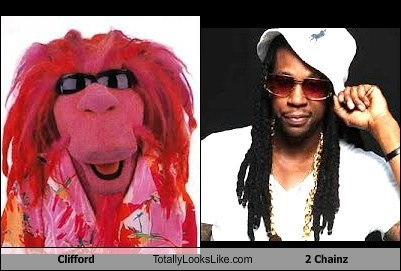 2 chainz,muppets,Clifford,totally looks like