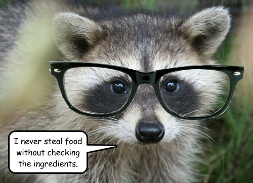 I never steal food without checking the ingredients.