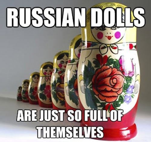Matryoshka russian dolls pun - 7765876224