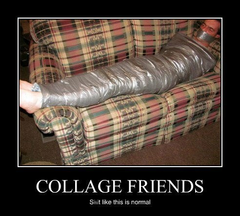 friends,mean,duct tape,funny