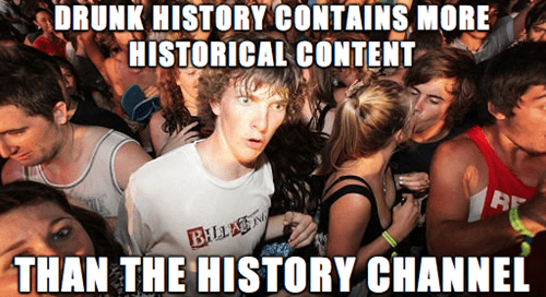 comedy central,Memes,Drunk History,sudden clarity clarence