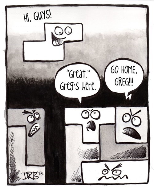 Greg Always Had Problems Fitting In