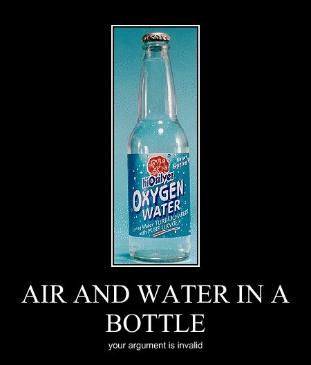 AIR AND WATER IN A BOTTLE your argument is invalid