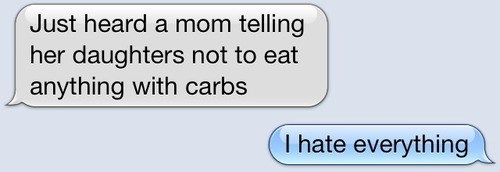 carbs,text,parenting,funny