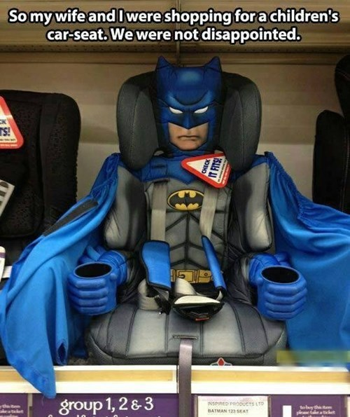 car seat,Babies,parenting,batman,funny,g rated