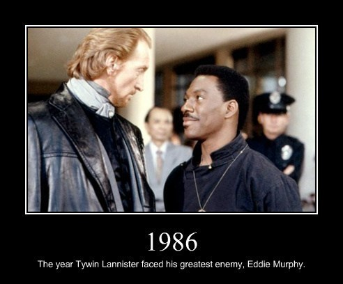 tywin lannister,beverly hills cop,Game of Thrones,eddie murphy