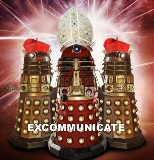 dalek,Exterminate,doctor who,excommunicated