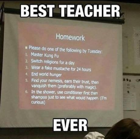 homework school teachers best teacher ever - 7776904448