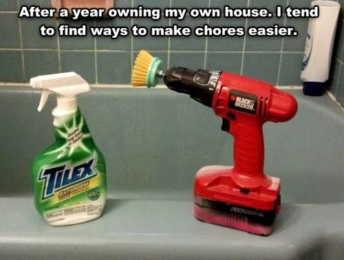 cleaning,power tools,funny,there I fixed it,g rated