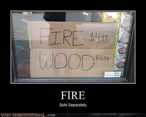 wtf fire wood funny - 7777247232