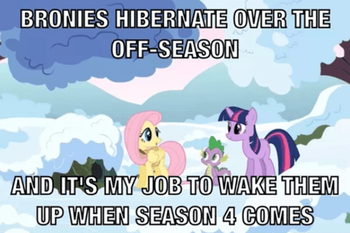 Bronies,hibernation,season 4