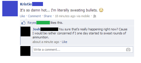 sweating bullets,bullets,literally