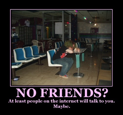 forever alone internet friends funny - 7779090944