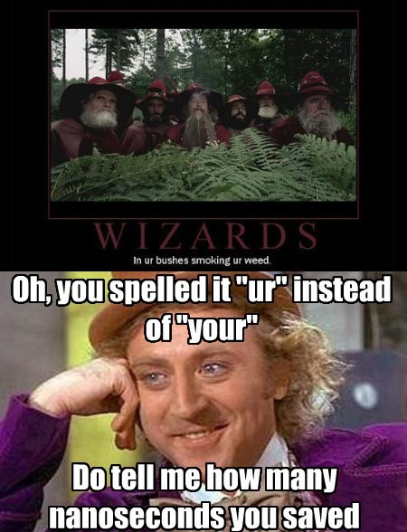 condescending wonka,misspelling,funny