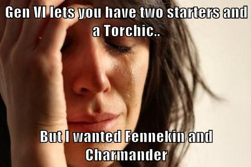 Gen VI lets you have two starters and a Torchic..  But I wanted Fennekin and Charmander
