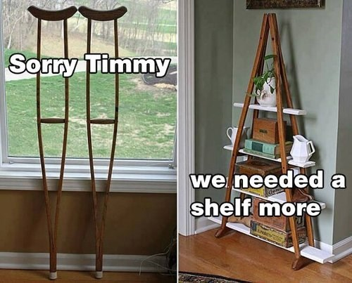 shelving life hacks crutches